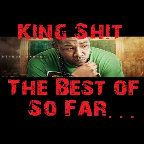 King Sh!t: The Best Of Miscellaneous @miscdaboss (so Far) Hosted by @YungV865
