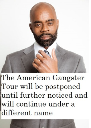 THE REAL RICK ROSS'S AMERICAN GANGSTER TOUR TO BE POSTPONED & RENAMED