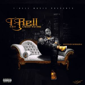 t-rell_get_used_to_me-front